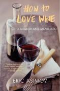 How to Love Wine