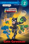 Catch Catwoman! (Step Into Reading - DC Super Friends