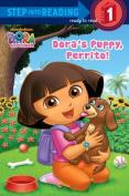 Dora's Puppy, Perrito! (Step Into Reading