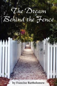 The Dream Behind the Fence