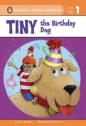 Tiny the Birthday Dog (Penguin Young Readers