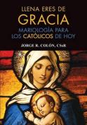 Llena Eres de Gracia [Spanish]