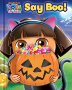 Say Boo! (Dora the Explorer (Reader's Digest)) [Board book]