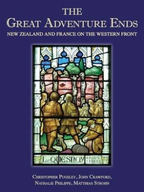 The Great Adventure Ends: New Zealand and France on the Western Front