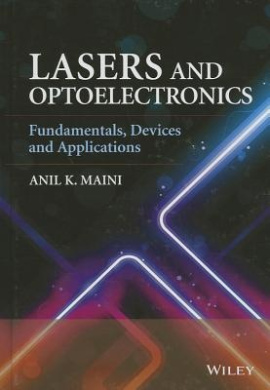 Lasers and Optoelectronics: Fundamentals, Devices and Applications