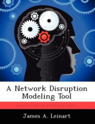 A Network Disruption Modeling Tool