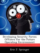 Developing Security Forces Officers for the Future Operating Environment