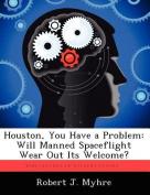 Houston, You Have a Problem