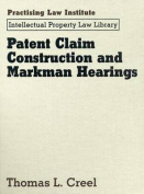 Patent Claim Construction and Markman Hearings