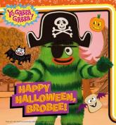 Happy Halloween, Brobee! (Yo Gabba Gabba! (Board)) [Board book]