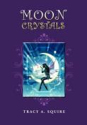 Moon Crystals
