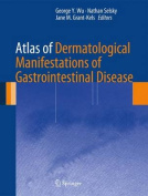 Atlas of Dermatological Manifestations of Gastrointestinal Disease