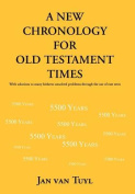A New Chronology for Old Testament Times