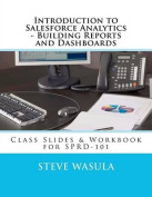 Introduction to Salesforce Analytics - Building Reports and Dashboards