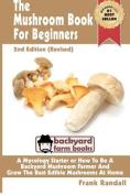 The Mushroom Book for Beginners