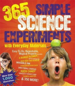 365 Simple Science Experiements with Everyday Materials