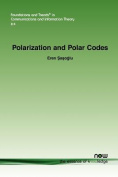 Polarization and Polar Codes