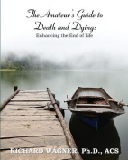 The Amateur's Guide to Death and Dying