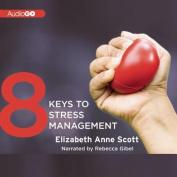 8 Keys to Stress Management [Audio]