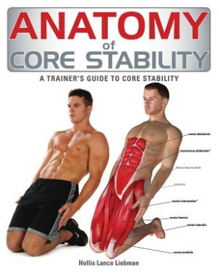 Anatomy of Core Stability: A Trainer's Guide to Core Stability (Anatomy of)