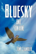 Bluesky and Sunshine - Book 1 - Song of Life