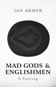 Mad Gods and Englishmen