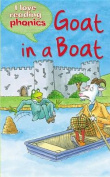 Goat in a Boat (I Love Reading Phonics