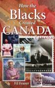 How the Blacks Created Canada