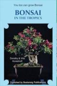 Bonsai in the Tropics