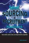 The Talent Sourcing and Recruitment Handbook