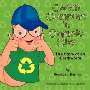 Calvin Compost in Organic City
