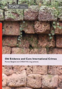 Old Evidence and Core International Crimes