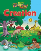 The Baby Beginner's Bible Creation (The Beginner's Bible) [Board book]