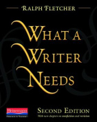 What a Writer Needs, Second Edition