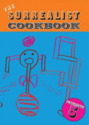 The Surrealist Cookbook
