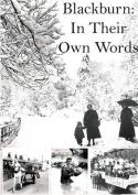 Blackburn: in Their Own Words