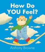 How Do You Feel? [Board book]