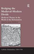 Bridging the Medieval-Modern Divide