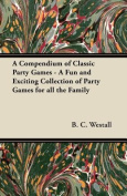A Compendium of Classic Party Games - A Fun and Exciting Collection of Party Games for All the Family