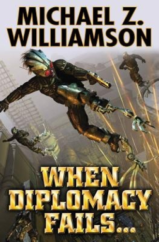 When Diplomacy Fails... by Michael Z. Williamson.