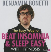 The Easy Way to Beat Insomnia and Sleep Easy with Hypnosis [Audio]