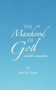 The Manhood of God and Other Commentaries