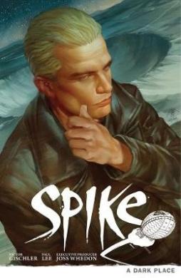 Buffy the Vampire Slayer: Spike - A Dark Place