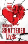 Restoring Shattered Lives