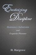 Eroticizing Discipline