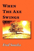 When the Axe Swings