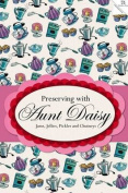 Preserving with Aunt Daisy