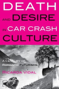 Death and Desire in Car Crash Culture