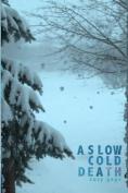 A Slow Cold Death