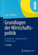 Grundlagen Der Wirtschaftspolitik [GER]